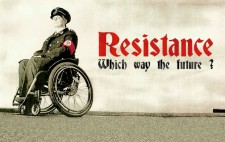 The poster for Resistance on tour, a sepia image of figure seated on wheelchair wearing Nazi uniform, the swastika on a red armband and looming clouds in the background. Title in red and black: Resistance: which way the future?