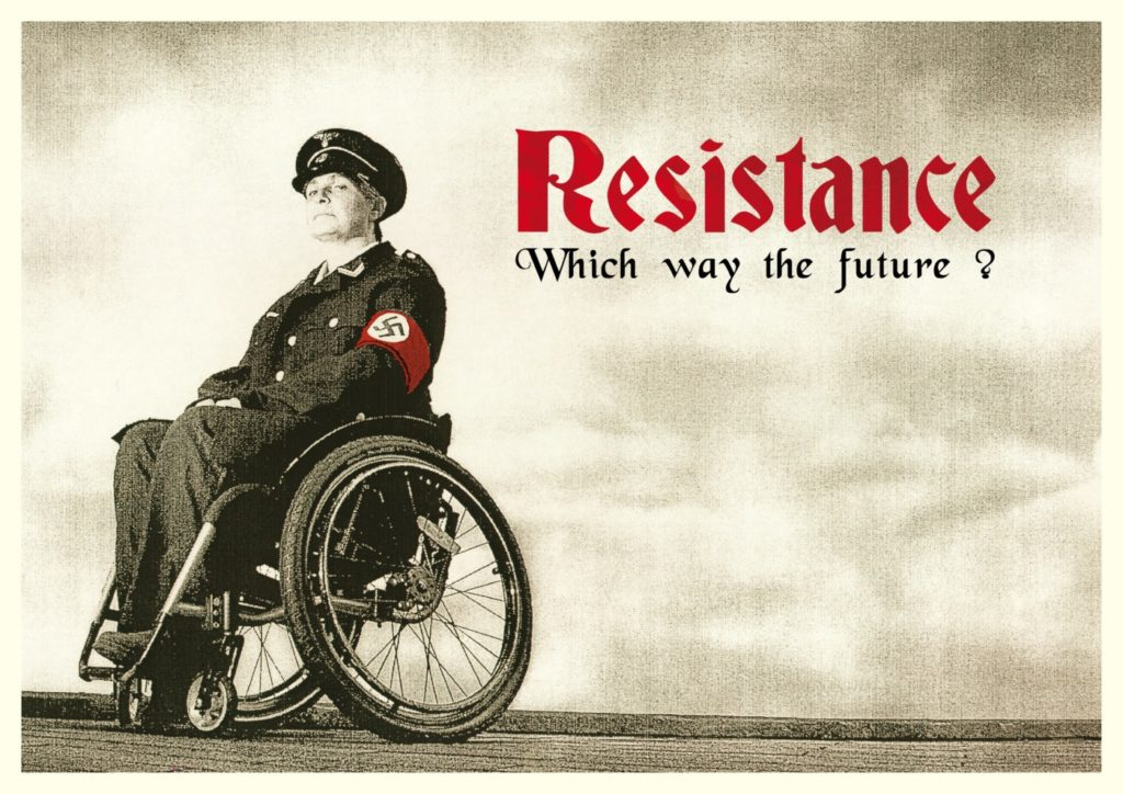 Against a bleak, indeterminate backdrop, a woman sits on a wheelchair, dressed in Nazi uniform and regalia, her gaze angled directly at the viewer. The text reads 'Resistance: Which way the future?' The poster is sepia, except for the swastika armband and text, in bright red.